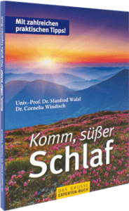 Ratgeber: Komm, süßer Schlaf von Univ.-Prof. Dr. Manfred Walzl und Dr. Cornelia Windisch